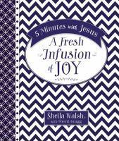 5 Minutes With Jesus A Fresh Infusion Of Joy