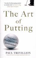 Art of Putting Trevillion's Method of Perfect Put