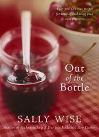 OUT OF THE BOTTLE  EASY AND DELICIOUS RECIPES FOR MAKING