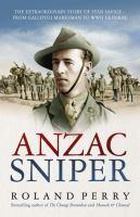 Anzac Sniper The untold story of one of Australia'
