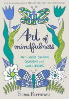 Art of Mindfulness Draw Colour and Create Your W