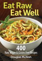 Eat Raw Eat Well 400 Raw Vegan and Gluten Free Recipes