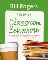 Classroom Behaviour A Practical Guide to Effective Teaching Behaviour Management and Colleague Support