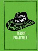 Seriously Funny Endlessly Quotable Terry Pratchett