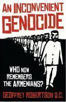 Inconvenient Genocide Who Remembers the Armenians