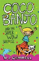 Coco Banjo and the super wow surprise #3