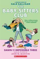 Baby Sitters Club Graphix #5 Dawn and the Impossible Three