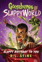 Goosebumps SlappyWorld - #01 Slappy Birthday to You