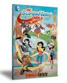 Dc Super Hero Girls Finals Crisis