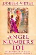 ANGEL NUMBERS 101 THE MEANING OF 111 123 444 AND OTHER