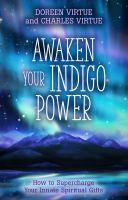 Awaken Your Indigo Power How to Supercharge Your