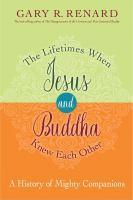 Lifetimes When Jesus And Buddha Knew Each Other Th