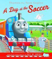 A Day at the Soccer for Thomas the Tank