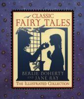 Classic Fairy Tales The Illustrated Collection