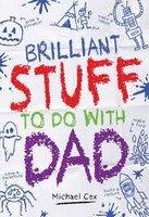 Brilliant Stuff To Do With Dad
