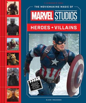 Moviemaking Magic of Marvel Studios Heroes and Vil