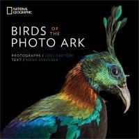 Birds Of The Photo Ark The Extraordinary Lives of