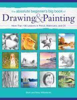 Absolute Beginners Big Book Of Drawing & Paint