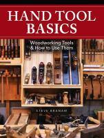 Hand Tool Basics Woodworking Tools and How to Use