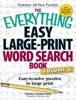 The Everything Easy Large-Print Word Search Book Volume 6   Easy-To-solve Puzzles in Large Print