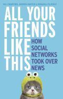 All Your Friends Like This How Social Networks To