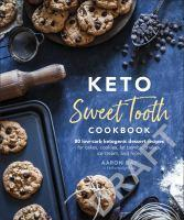 Keto Sweet Tooth Cookbook 80 Low-carb Ketogenic D