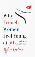 Why French Women Feel Great at 50