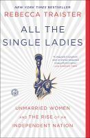 All the Single Ladies Unmarried Women and the Rise of an    Independent Nation