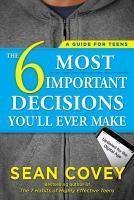 6 Most Important Decisions You'll Ever Make teens