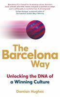 Barcelona Way The Unlocking the DNA of a Winning