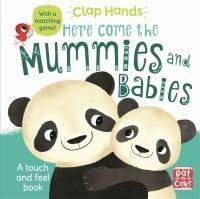 Clap Hands Here Come the Mummies and Babies