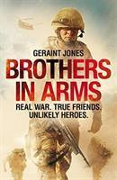 Brothers in Arms Real War. True Friends. Unlikely
