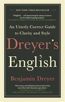 Dreyer's English An Utterly Correct Guide to Clarity and    Style