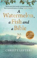 A Watermelon a Fish and a Bible