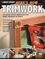 Black & Decker Here's How...Trimwork