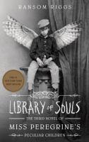 Library of Souls - #3 Miss Peregrine's Home for Peculiar    Children