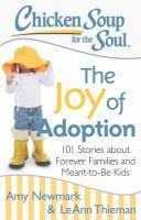 Chicken Soup for the Soul The Joy of Adoption
