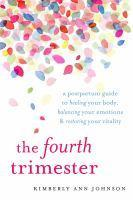 The Fourth Trimester A Postpartum Guide to Healin