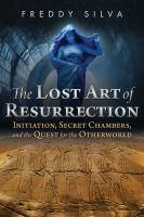 The Art of Resurrection: Initiation, Secret Chambers