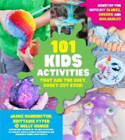 101 Kids Activities that are the Ooey Gooey- Non