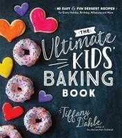 Ultimate Kids Baking Book The 60 Easy and Fun De
