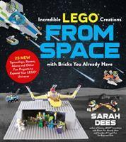 Amazing LEGO Creations from Space with Bricks You