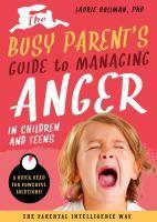 Busy Parent's Guide to Handling Anger