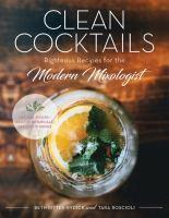 Clean Cocktails Righteous Recipes for the Modernis