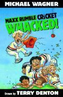 Maxx Rumble Cricket 6 Whacked!