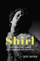SHIRL THE LIFE AND TIMES OF A LEGENDARY LARRIKAN - SHIRLEY  STRACHAN