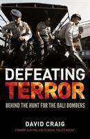Defeating Terror Behind the Hunt for the Bali Bom