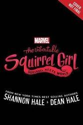 Squirrel Meet World Marvel Unbeatable Squirrel Girl