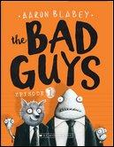 Bad Guys Episode One