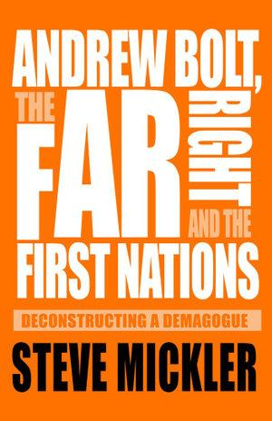 Andrew Bolt the Far Right and the First Nations